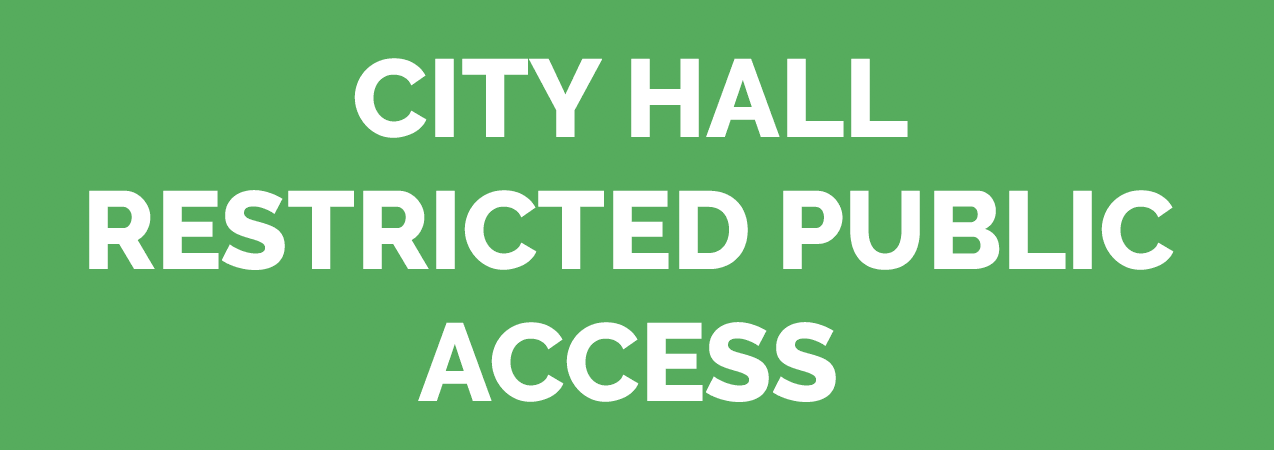 CITY HALL RESTRICTED ACCESS TO PUBLIC